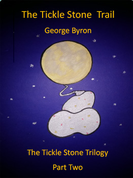 The Tickle Stone Trilogy – Part Two